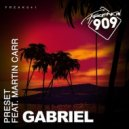 Preset, Martin Carr - Gabriel (9Bar Remix)