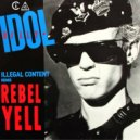 Billy Idol - Rebel Yell (ilLegal Content Remix)