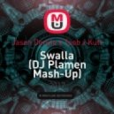 Jason Derulo x Toob x Kutt - Swalla (DJ Plamen Mash-Up) (Original Mix)
