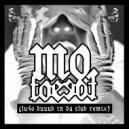Mo. - Foe Foe (Lu4o Duuub In Da Club Remix) ( (Original Mix))
