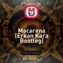Los Del Rio  - Macarena (Erkan Kara Bootleg)
