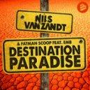Nils Van Zandt & Fatman Scoop Ft. EMB - Destination Paradise (Extended Mix)