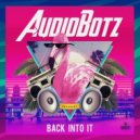 AudioBotz (FL) - Back Into It
