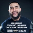 Jah Khalib - Esli Chjo Ja Bakha (Gooch Brown Remix)