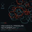 Mechanical Pressure & DNCH - No Foreplay