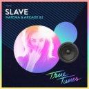 Natema & Arcade 82 - Slave