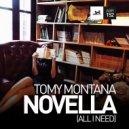 Tomy Montana - Novella (All I Need) (Original Mix)