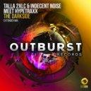 Talla 2xlc, Indecent Noise feat. Hypetraxx - The Darksid