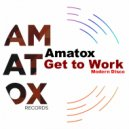 Amatox - Get To Work