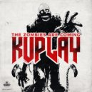 Kuplay - The Zombies Are Coming  (Original Mix)