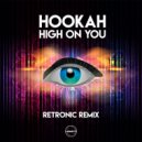 Hookah - High On You (Retronic Remix)