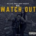 GC - Watch Out (Original Mix)