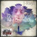 J Rayl - My Own ID (Original Mix)