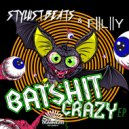 Stylust Beats & Fly - Batshit Crazy