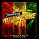 Rankin Ruff - Mi Naw Done