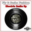 Fly & Sasha Fashion  - Electric Smile (Original Mix)