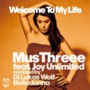 Mus Threee feat. Joy Unlimited - Welcome To My Life