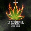 Tommyknocker & The Braindrillerz ft. MC Ghost - Weed song (Extended mix)
