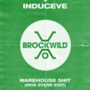 Induceve - Warehouse Shit (Riva Starr Edit)
