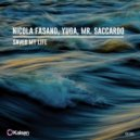 Nicola Fasano, Yuga, Mr. Saccardo - Saved My Life