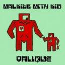 Valique feat. Maya - Walking With Kid