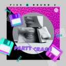 DJ Fixx & Round2 - Party Crash