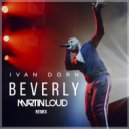 Ivan Dorn - Beverly (Martin Loud Remix) (Extended Edit)