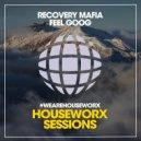 Recovery Mafia - Feel Goog