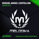 Miguel Angel Castellini - Sweet Fun  (Original Mix)