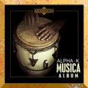 Alpha K - Musica