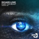 Richard Lowe - Fear The Beast  (Original Mix)