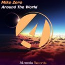 MikeZero - Around The World  (Original Mix)