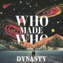 WhoMadeWho - Dynasty (Roosevelt Remix Radio Edit)