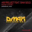 Air Project feat. Sam Gold - How Love (Original Mix)
