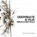 Deeppirate & Vilia - Break Every Rule (Radio Edit)
