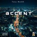 Tony Neek$ - Accent