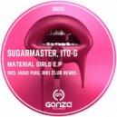 Sugarmaster  &  ITO-G  - Material Girls