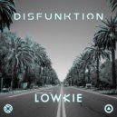 Lowkie - Disfunktion (Original Mix)