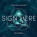 Crutchfield - Sign Here (Original Mix)