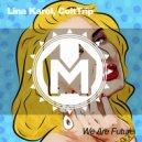 ColtTrip & Lina Karol - We Are Future (Vip mix)