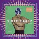 Trip Soup - New York Boss
