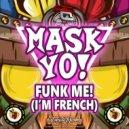 Mask Yo! - FUNK ME