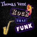 Thomas Vent - Rock That Funk
