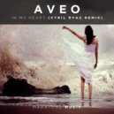 Aveo - In My Heart  (Cyril Ryaz Remix)