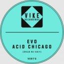 EVO - Acid Chicago (2018 Re-Edit Mix)