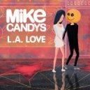 Mike Candys - L.A. Love (Luca Testa Remix Radio)